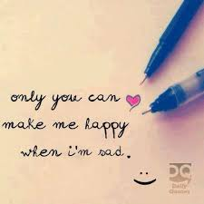 You Make Me Happy Quotes Custom Only You Can Make Me Happy When I'm Sad Daily Quotes