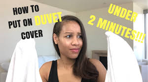 how to put on a duvet cover super easy and fast no rolling involved