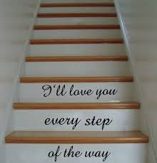 Stairs Quotes Gorgeous I'll Love You Every Step Of The Way Stair Vinyl Wall Decal Romantic