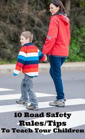 best ideas about road traffic safety road safety 13 important road safety rules to teach your children