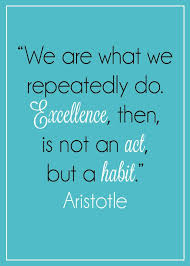 Aristotle Excellence Quote Amazing What The Successful Know About Habits Is Why You're Not Achieving