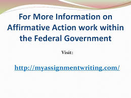 sample essay affirmative action work in the federal government  9 for more information on affirmative action
