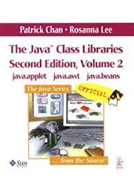 The Java(TM) Class Libraries: Supplement for the Java(TM) 2 Platform, v1.2;  Parts A and B(Volume 1, Standard Edition): Chan, Patrick, Lee, Rosanna,  Kramer, Douglas: 9780201485523: Amazon.com: Books