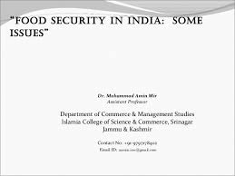 "ppt on food security issues and challenges beofe  ""food security in some issues"" dr mohammad amin mir assistant professor"