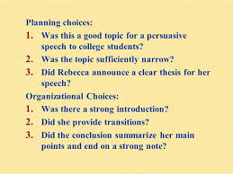 persuasive speech presentations that aim to change others by planning choices was this a good topic for a persuasive speech to college students was