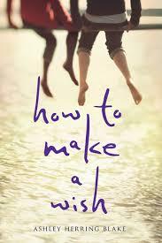 makea how to make a wish by ashley herring blake