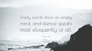 Tanya Huff Quote Empty Words Show An Empty Mind And Silence