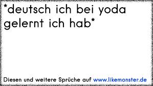 Deutsch Ich Bei Yoda Gelernt Ich Hab Tolle Sprüche Und Zitate Auf