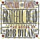 Postcards of the Hanging: The Grateful Dead Perform the Songs of Bob Dylan album by Grateful Dead
