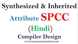 Inherited Attributes In Compiler Design Synthesized Inherited Attributes In Hindi Compiler Design Tutorials