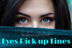 49 eyes pick up lines close your eye