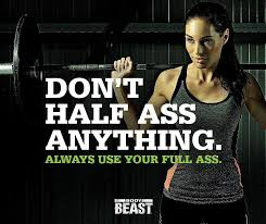 Don't Half Ass Anything Body Beast Pinterest Body Beast Simple Sagi Kalev Quotes