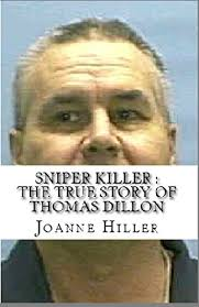 Sniper Killer : The True Story Of Thomas Dillon - Kindle edition by Hiller,  Joanne. Politics & Social Sciences Kindle eBooks @ Amazon.com.