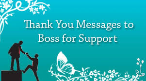 Thank You Message To Boss Thank You Messages To Boss For Support