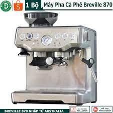 Máy pha cà phê Breville 870 hàng nhập ÚC mới - chuẩn Espresso- máy pha cafe  được mua nhiều cho phân khúc quán, văn phòng