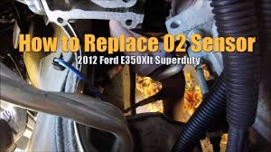 how to install oxygen sensor ford e 350 5 4 flex fuel bank 2 sensor how to install oxygen sensor ford e 350 5 4 flex fuel bank 2 sensor 1