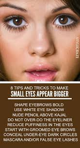 makeup a pair of bold beautiful eyes is what every women desires for if you want your eyes to look bigger then here are the tips to make small eyes
