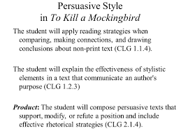 persuasive style in to kill a mockingbird the student will apply  1 persuasive style in to kill a mockingbird