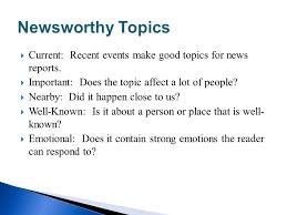 writing a news report ppt video online newsworthy topics current recent events make good topics for news reports important does