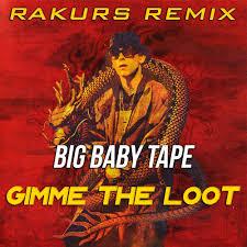 <b>Big Baby Tape</b> - Gimme The Loot (Rakurs Remix) – #RAKURS