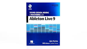 Sound Design Mixing And Mastering With Ableton Live Sound Design Mixing And Mastering With Ableton Live 9