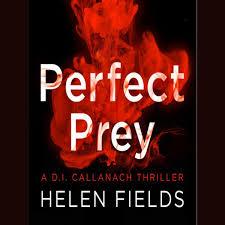 Perfect Prey (A DI Callanach Thriller, Book 2) Audiobook by Helen Fields -  9780008181604 | Rakuten Kobo United States