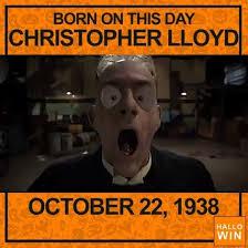 Resultado de imagen para CHRISTOPHER LLOYD OCTOBER 22