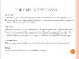 r eflective e ssay junior essay  consider the following topic  the reflective essay purpose a reflective essay is a personal essay in which the author writes