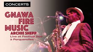 "<b>Archie Shepp</b> ""Gnawa <b>Fire</b> Music"" - Live at Jazz à Porquerolles ..."