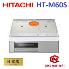 Bếp từ âm HITACHI HT-M60S Model 2021 Công nghệ INVERTER tiết kiệm điện Made  In