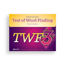 Word Test 3 Twf 3 Test Of Word Finding Third Edition Wps