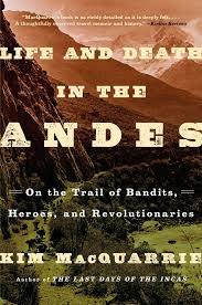 life and death in the andes book by kim macquarrie official  life and death in the andes 9781439168899 hr