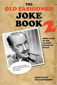 the old fashioned joke book 2 amazon co uk hugh morrison 9781516822591 books