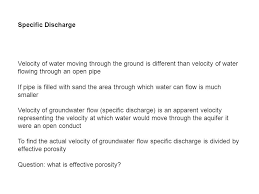 specific discharge velocity of water moving through the ground is diffe than velocity of water flowing