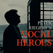 Peter Riegert's Vocal Heroes