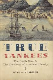 book review true yankees the south seas and the discovery of true yankees