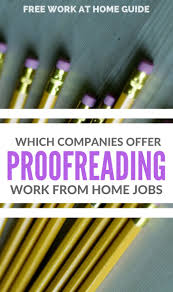 best ideas about work from home jobs making beginner guide which companies offer proofreading and editing jobs