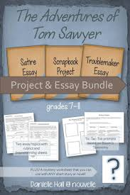 tom sawyer project and essay bundle worksheets teaching this bundle will help you teach the adventures of tom sawyer by mark twain it