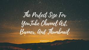 What Is The Perfect Size For Youtube Channel Art Banner