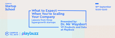 google campus tel aviv 10. Campus Startup School: What To Expect When Scaling Your Company Google Tel Aviv 10