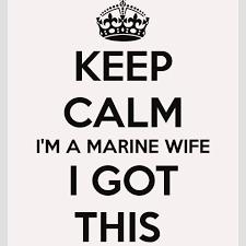 Keep Calm: I'm a Marine Wife, I've Got This - USMC Life