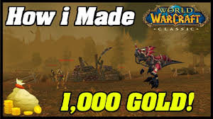 WoW Classic: How i Made My First 1000 GOLD!! - YouTube