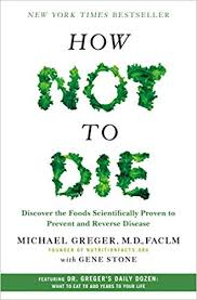 how not to discover the foods scientifically proven to prevent and reverse disease michael greger m d gene stone 9781250066114 amazon books