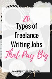 types of lance writing jobs that pay big mama hustle repeat find what 20 types of lance writing jobs you can do that pay a lot of