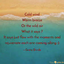 Cold Wind Warm Breeze Or Quotes Writings By Geeta Shinde