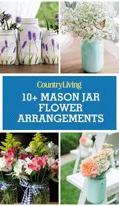 Image Holiday Mason Jar Flower Arrangements Country Living Magazine 17 Pretty Mason Jar Flower Arrangements Best Floral Centerpieces