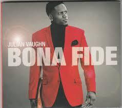 Julian Vaughn - Bona Fide (2017) Factory CD UK 1st Class for sale online |  eBay