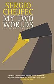 Amazon   My Two Worlds (English Edition) [Kindle edition] by Chejfec,  Sergio, Vila-Matas, Enrique, Carson, Margaret   Literary   Kindleストア