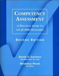 Competency Assessment: A Practical Guide to the Jcaho Standards by Brenda  Summers