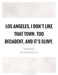 Los Angeles Quotes Delectable Los Angeles Quotes Sayings Los Angeles Picture Quotes